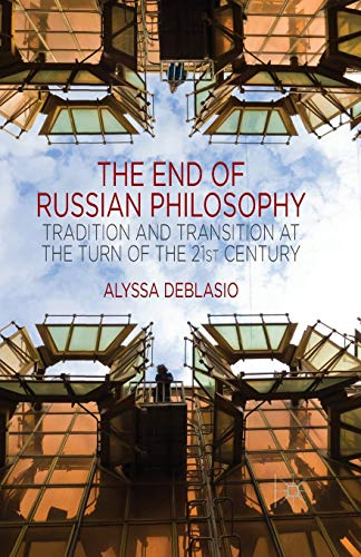 9781349488834: The End of Russian Philosophy: Tradition and Transition at the Turn of the 21st Century