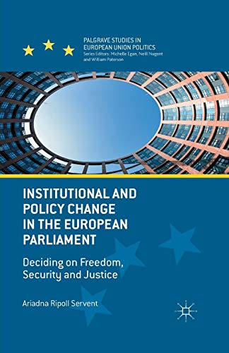 Institutional and Policy Change in the European Parliament: Deciding on Freedom, Security and ...