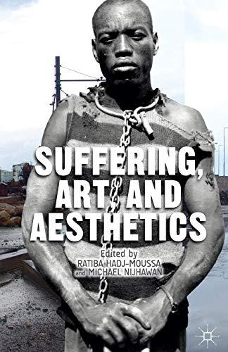 Suffering, Art, and Aesthetics: Hadj-Moussa, R. /