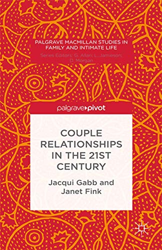 9781349492985: Couple Relationships in the 21st Century (Palgrave Macmillan Studies in Family and Intimate Life)