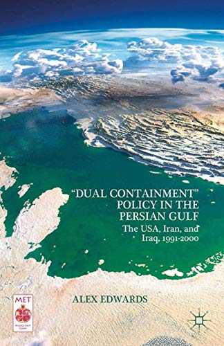 """9781349493425: """"Dual Containment"""" Policy in the Persian Gulf: The USA, Iran, and Iraq, 1991–2000 (Middle East Today)"""