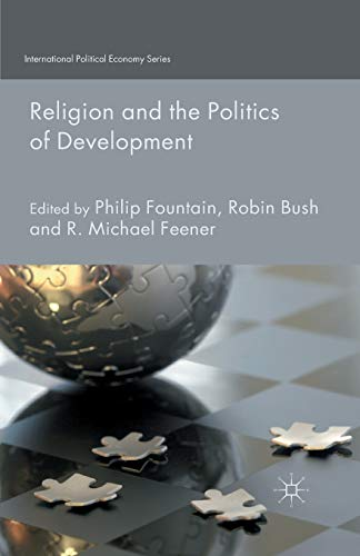 Religion and the Politics of Development (International Political Economy Series): Palgrave ...