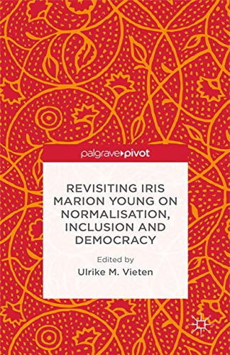 9781349494668: Revisiting Iris Marion Young on Normalisation, Inclusion and Democracy