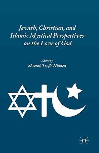 9781349495320: Jewish, Christian, and Islamic Mystical Perspectives on the Love of God