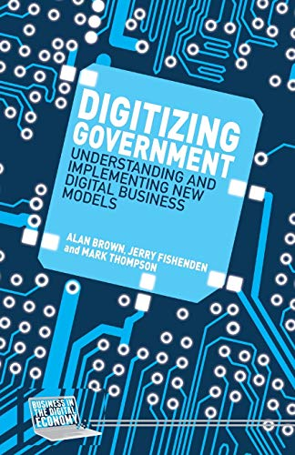 9781349495382: Digitizing Government: Understanding and Implementing New Digital Business Models (Business in the Digital Economy)