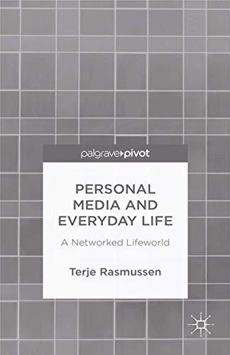 9781349496037: Personal Media and Everyday Life: A Networked Lifeworld