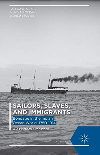 9781349496440: Sailors, Slaves, and Immigrants: Bondage in the Indian Ocean World, 1750–1914 (Palgrave Series in Indian Ocean World Studies)