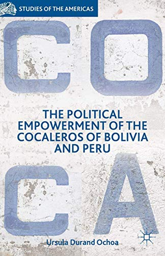 9781349497690: The Political Empowerment of the Cocaleros of Bolivia and Peru