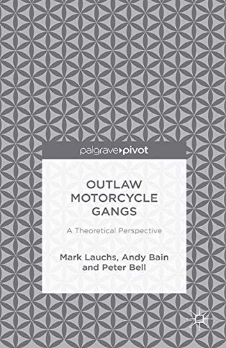 9781349498390: Outlaw Motorcycle Gangs: A Theoretical Perspective
