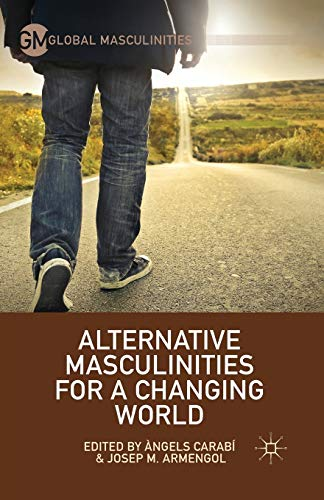 9781349499076: Alternative Masculinities for a Changing World (Global Masculinities)