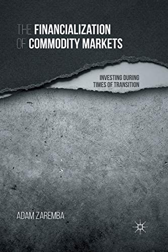 9781349499595: The Financialization of Commodity Markets: Investing During Times of Transition
