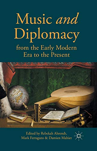 9781349500192: Music and Diplomacy from the Early Modern Era to the Present