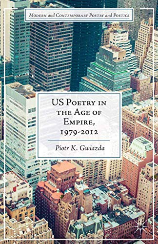 9781349500789: US Poetry in the Age of Empire, 1979-2012 (Modern and Contemporary Poetry and Poetics)