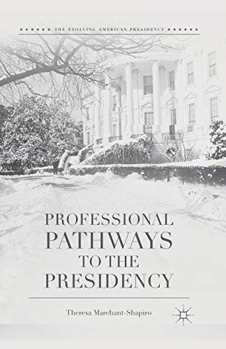 Professional Pathways to the Presidency (Paperback): Theresa Marchant-Shapiro