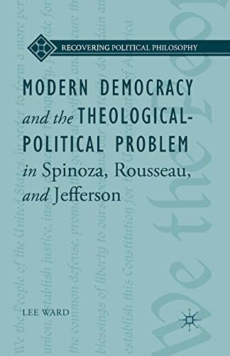 9781349501717: Modern Democracy and the Theological-Political Problem in Spinoza, Rousseau, and Jefferson (Recovering Political Philosophy)