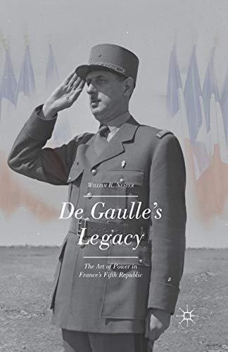 9781349503292: De Gaulle's Legacy: The Art of Power in France's Fifth Republic