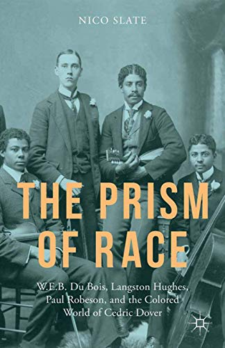 9781349503353: The Prism of Race: W.E.B. Du Bois, Langston Hughes, Paul Robeson, and the Colored World of Cedric Dover