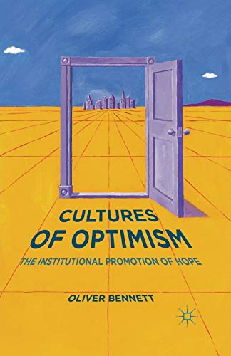 9781349503575: Cultures of Optimism: The Institutional Promotion of Hope