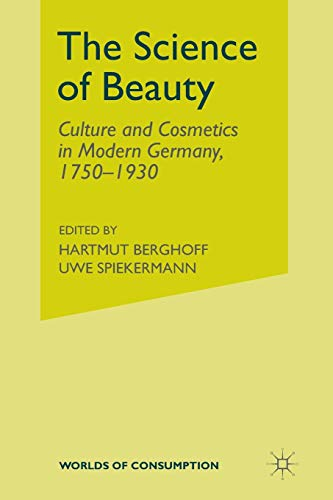 The Science of Beauty: Culture and Cosmetics: A. Ramsbrock