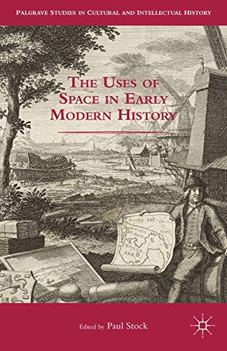 9781349504343: The Uses of Space in Early Modern History (Palgrave Studies in Cultural and Intellectual History)