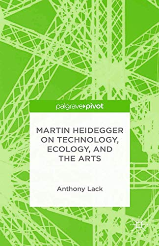9781349504923: Martin Heidegger on Technology, Ecology, and the Arts