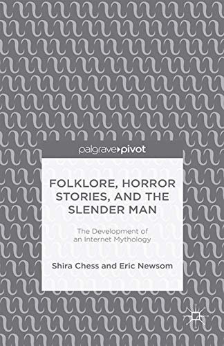 9781349505227: Folklore, Horror Stories, and the Slender Man: The Development of an Internet Mythology
