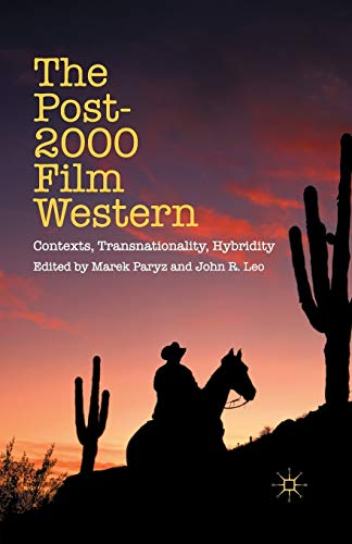 9781349506842: The Post-2000 Film Western: Contexts, Transnationality, Hybridity