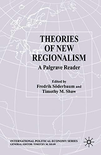 9781349507924: Theories of New Regionalism: A Palgrave Macmillan Reader (International Political Economy Series)