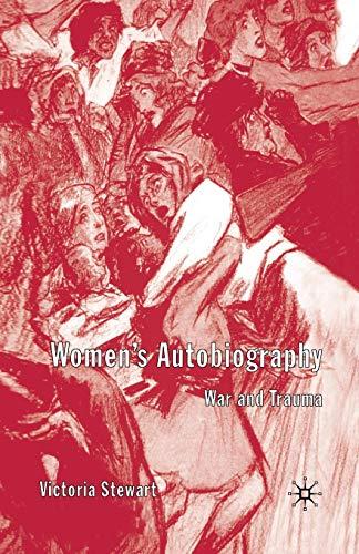9781349508518: Women's Autobiography: War and Trauma