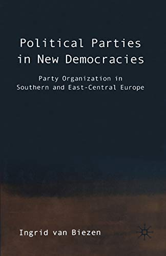 9781349508532: Political Parties in New Democracies: Party Organization in Southern and East-Central Europe