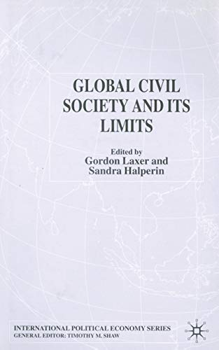 9781349508570: Global Civil Society and Its Limits (International Political Economy Series)