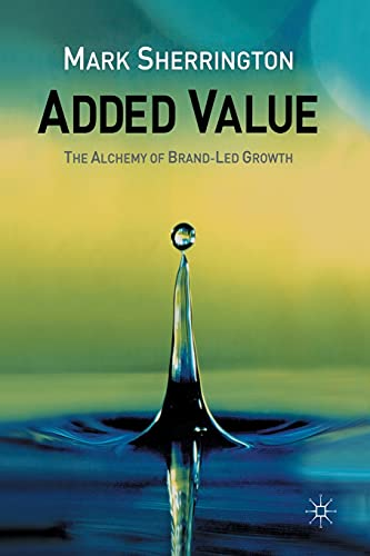 9781349509119: Added Value: The Alchemy of Brand-Led Growth