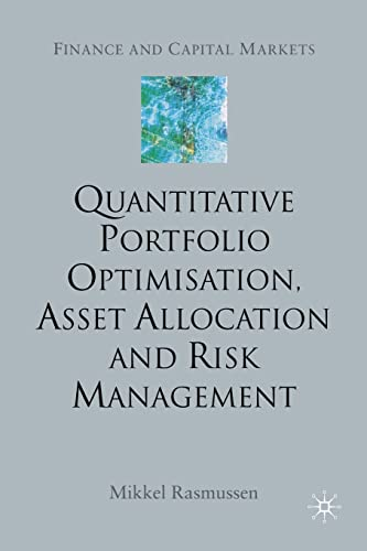 9781349509447: Quantitative Portfolio Optimisation, Asset Allocation and Risk Management: A Practical Guide to Implementing Quantitative Investment Theory (Finance and Capital Markets Series)