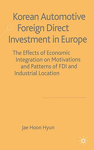 9781349511723: Korean Automotive Foreign Direct Investment in Europe: Effects of Economic Integration Motivations and Patterns of FDI and Industrial Location