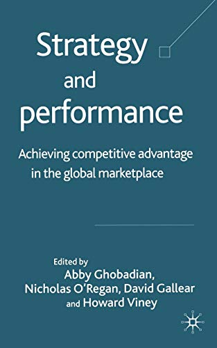 9781349512652: Strategy and Performance: Achieving Competitive Advantage in the Global Marketplace