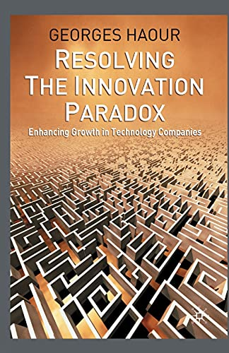 9781349512843: Resolving the Innovation Paradox: Enhancing Growth in Technology Companies