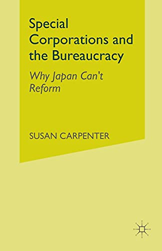 9781349512867: Special Corporations and the Bureaucracy: Why Japan Can't Reform