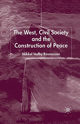 9781349513192: The West, Civil Society and the Construction of Peace