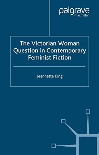9781349513338: The Victorian Woman Question in Contemporary Feminist Fiction