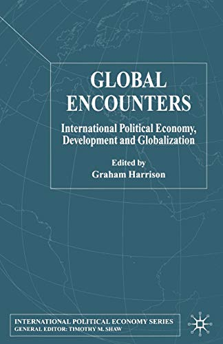 9781349515066: Global Encounters: International Political Economy, Development and Globalization (International Political Economy Series)