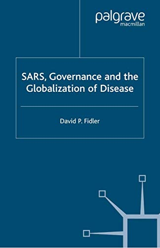 9781349516582: SARS, Governance and the Globalization of Disease