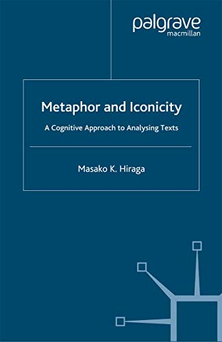9781349516674: Metaphor and Iconicity: A Cognitive Approach to Analyzing Texts