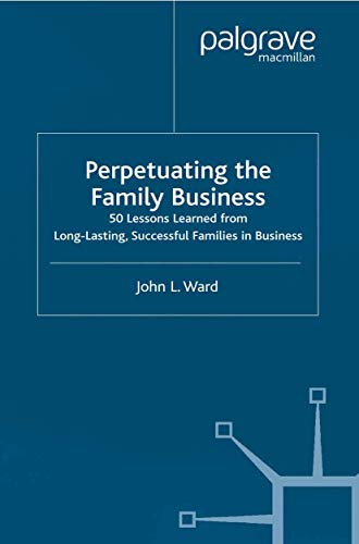 9781349516988: Perpetuating the Family Business: 50 Lessons Learned From Long Lasting, Successful Families in Business (A Family Business Publication)