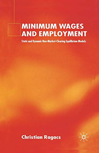 9781349517565: Minimum Wages and Employment: Static and Dynamic Non-Market-Clearing Equilibrium Models