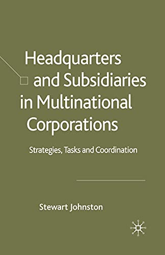 9781349518463: Headquarters and Subsidiaries in Multinational Corporations: Strategies, Tasks and Coordination