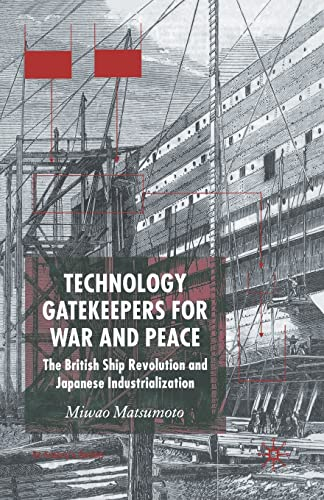 9781349518975: Technology Gatekeepers for War and Peace: The British Ship Revolution and Japanese Industrialization (St Antony's Series)
