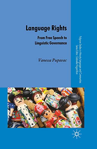 9781349520336: Language Rights: From Free Speech to Linguistic Governance (Palgrave Studies in Minority Languages and Communities)