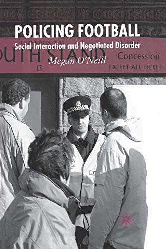 9781349520558: Policing Football: Social Interaction and Negotiated Disorder