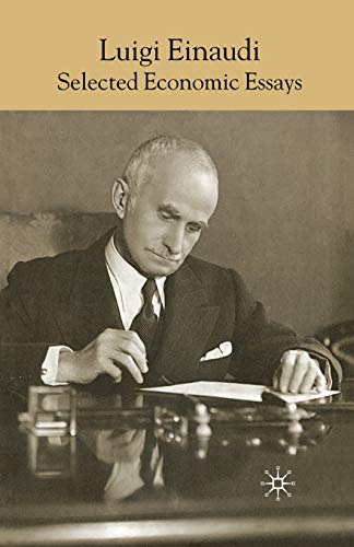 Luigi Einaudi. Selected Economic Essays: L. EINAUDI
