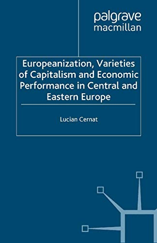 9781349524921: Europeanization, Varieties of Capitalism and Economic Performance in Central and Eastern Europe (Studies in Economic Transition)